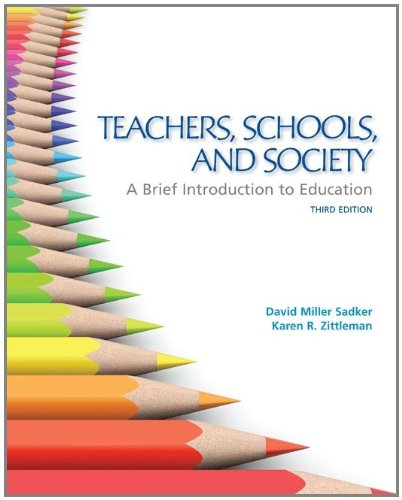 Teachers, Schools, and Society: A Brief Introduction to Education 9780078024337