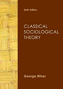 Classical Sociological Theory - Ritzer, George