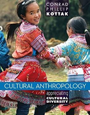 Cultural Anthropology: Appreciating Cultural Diversity 9780078035005