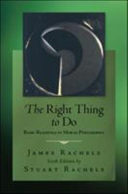 The Right Thing to Do: Basic Readings in Moral Philosophy 9780078038235
