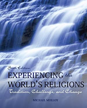 Experiencing the World's Religions: Tradition, Challenge, and Change 9780078038273