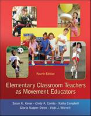 Elementary Classroom Teachers as Movement Educators 9780078095764