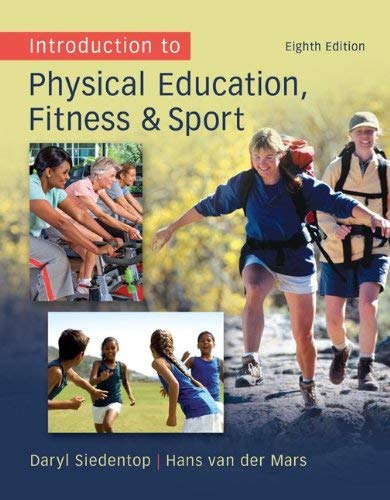 Introduction to Physical Education, Fitness, and Sport 9780078095771
