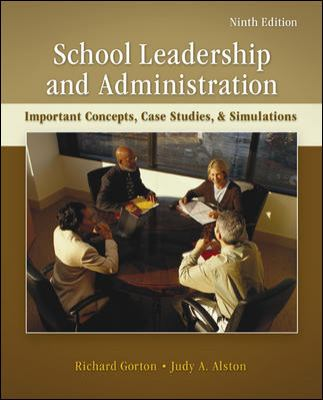 School Leadership & Administration: Important Concepts, Case Studies, & Simulations 9780078110269