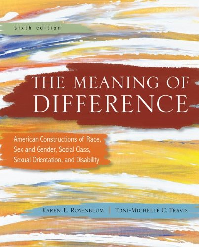 The Meaning of Difference: American Constructions of Race, Sex and Gender, Social Class, Sexual Orientation, and Disability: A Text/Reader 9780078111648