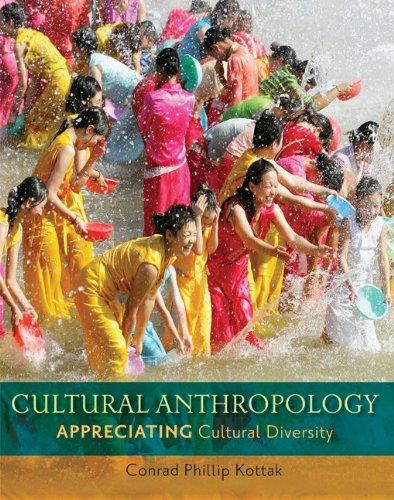 Cultural Anthropology: Appreciating Cultural Diversity 9780078116988