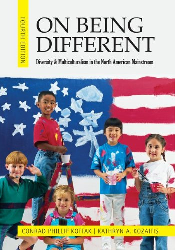 On Being Different: Diversity and Multiculturalism in the North American Mainstream 9780078117015