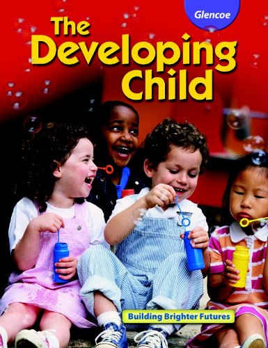 The Developing Child Student Edition by McGraw-Hill Glencoe
