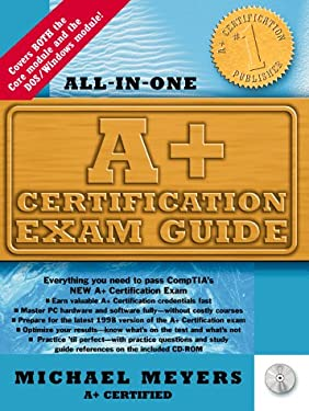 A+ Certification Exam Guide [With Contains 160 Sample Questions...] 9780079137654