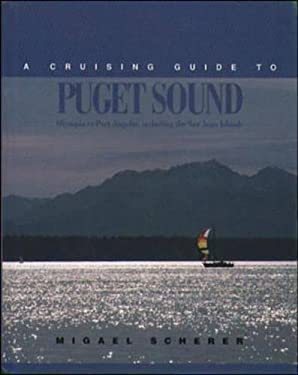 A Cruising Guide to Pudget Sound: Olympia to Port Angeles, Including the San Juan Islands 9780070552852