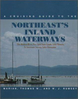 A Cruising Guide to the Northeast's Inland Waterways: The Hudson River, New York State Canals, Lake Ontario, St. Lawrence Seaway, Lake Champlain 9780071580113