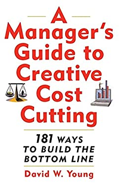 A Manager's Guide to Creative Cost Cutting 9780071396974