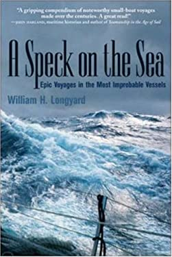 A Speck on the Sea: Epic Voyages in the Most Improbable Vessels 9780071440295