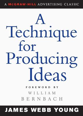 A Technique for Producing Ideas 9780071410946