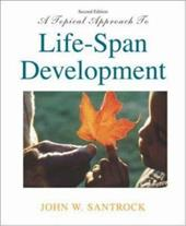 A Topical Approach to Life-Span Development with MM Courseware for Child and Adult Development CD-ROM and Powerweb -  Santrock, John W.