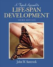 Topical Approach to Life-Span Development -  John  W. Santrock, Hardback