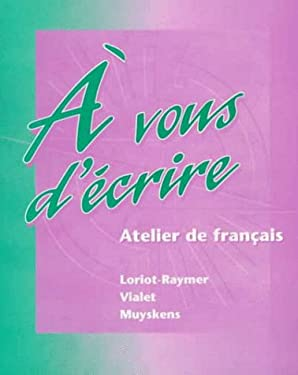 A Vous D'Ecrire: Atelier de Francais