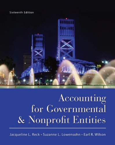 Accounting for Governmental and Nonprofit Entities - 16th Edition