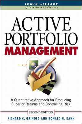 Active Portfolio Management: A Quantitative Approach for Producing Superior Returns and Selecting Superior Returns and Controlling Risk 9780070248823