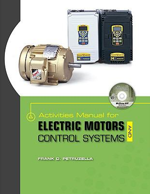 Activities Manual for Electric Motors and Control Systems W/ Constructor CD 9780077342579