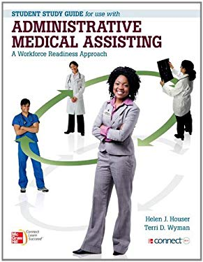 Administrative Medical Assisting: A Workforce Readiness Approach: Student Study Guide 9780077420444