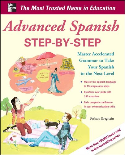 Advanced Spanish Step-By-Step: Master Accelerated Grammar to Take Your Spanish to the Next Level 9780071768733