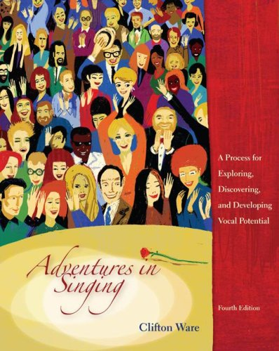 Adventures in Singing: A Process for Exploring, Discovering, and Developing Vocal Potential 9780072977592