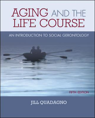 Aging and the Life Course: An Introduction to Social Gerontology 9780073528229