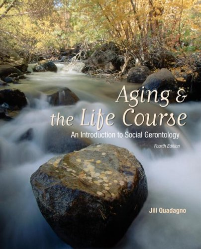 Aging and the Life Course: An Introduction to Social Gerontology: An Introduction to Social Gerontology 9780073528168