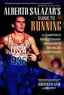 Alberto Salazar's Guide to Running: A Champion's Revolutionary Program to Revitalize Your Fitness 9780071370271