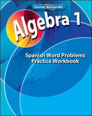 Algebra 1: Libro de Ejercicios Para Practicar Problemas Planteados en Palabras 9780078790522