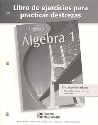 Algebra 1 Libro de Ejercicios Para Practicar Destrezas 9780078277498