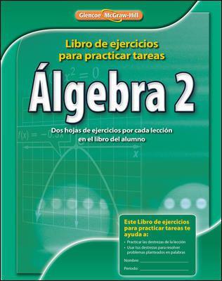 Algebra 2: Libro de Ejercicios Para Practicar Tareas 9780078908668