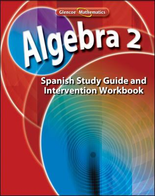 Algebra 2 Para California: Libro de Ejercicios Para Guia de Estudio E Intervencion