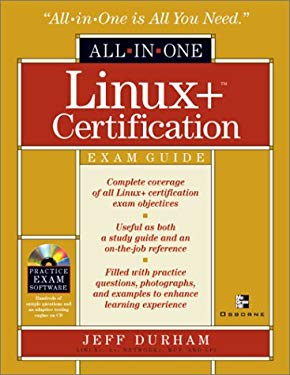 All-In-One Linux+ Certification Exam Guide [With CDROM] 9780072193688