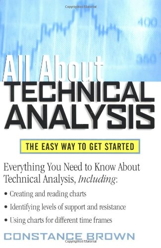 All about Technical Analysis: The Easy Way to Get Started 9780071385114