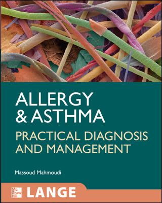 Allergy and Asthma: Practical Diagnosis and Management 9780071471732