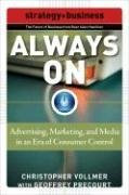 Always on: Advertising, Marketing, and Media in an Era of Consumer Control 9780071508285