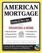 American Mortgage: Everything U Need to Know...about Financing a Home [With CDROM]