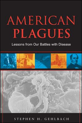 American Plagues: Lessons from Our Battles with Disease 9780071437905