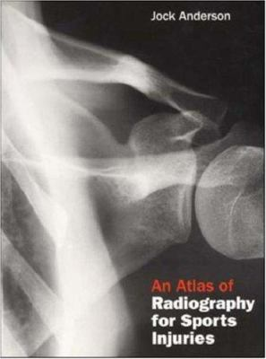 An Atlas of Radiography for Sports Injuries 9780074708880