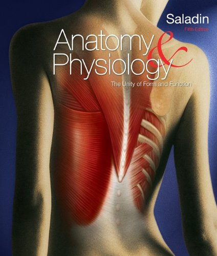 Anatomy & Physiology: A Unity of Form and Function 9780077361358
