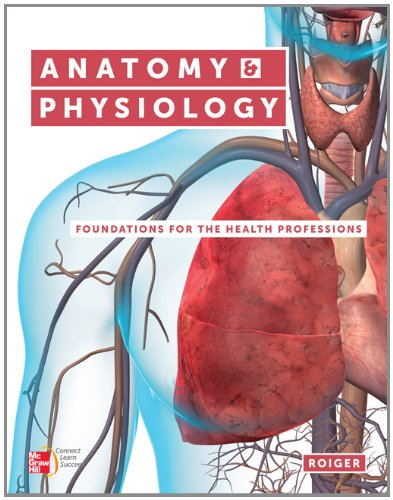 Anatomy & Physiology: Foundations for the Health Professions 9780073402123