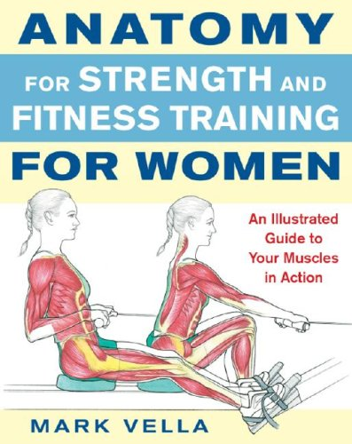 Anatomy for Strength and Fitness Training for Women: An Illustrated Guide to Your Muscles in Action 9780071495721