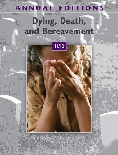 Annual Editions: Dying, Death, and Bereavement 11/12 9780078050787