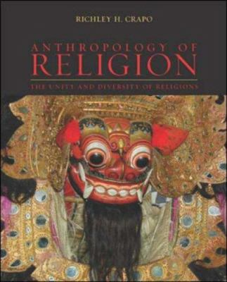 Anthropology of Religion: The Unity and Diversity of Religions 9780072387230