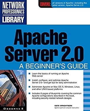 Apache Server 2.0: A Beginner's Guide 9780072191837
