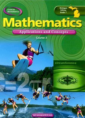 Applications and Concepts Course 3: Michigan Edition Grade 7 9780078693496