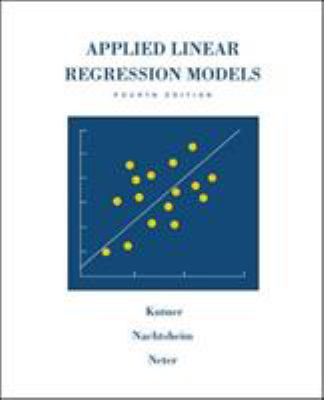 Applied Linear Regression Models [With CD-ROM] 9780073014661