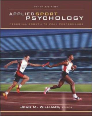 Applied Sport Psychology: Personal Growth to Peak Performance 9780072843835